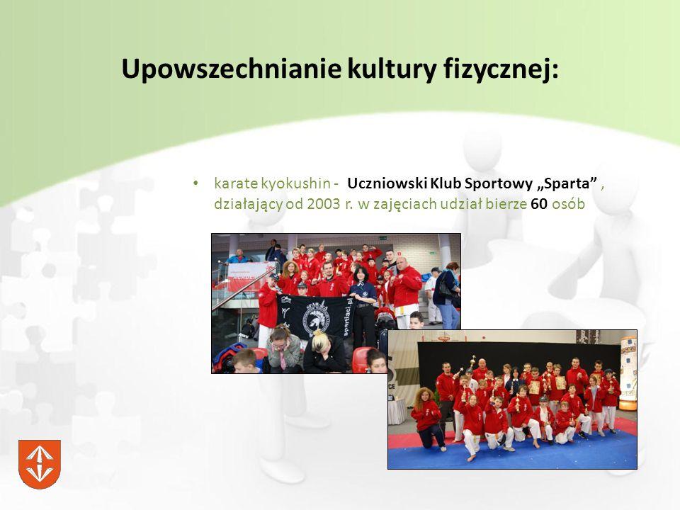 """Upowszechnianie kultury fizycznej: karate kyokushin - Uczniowski Klub Sportowy """"Sparta , działający od 2003 r."""