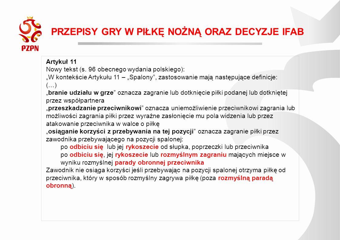 PRZEPISY GRY W PIŁKĘ NOŻNĄ ORAZ DECYZJE IFAB Artykuł 11 Nowy tekst (s.