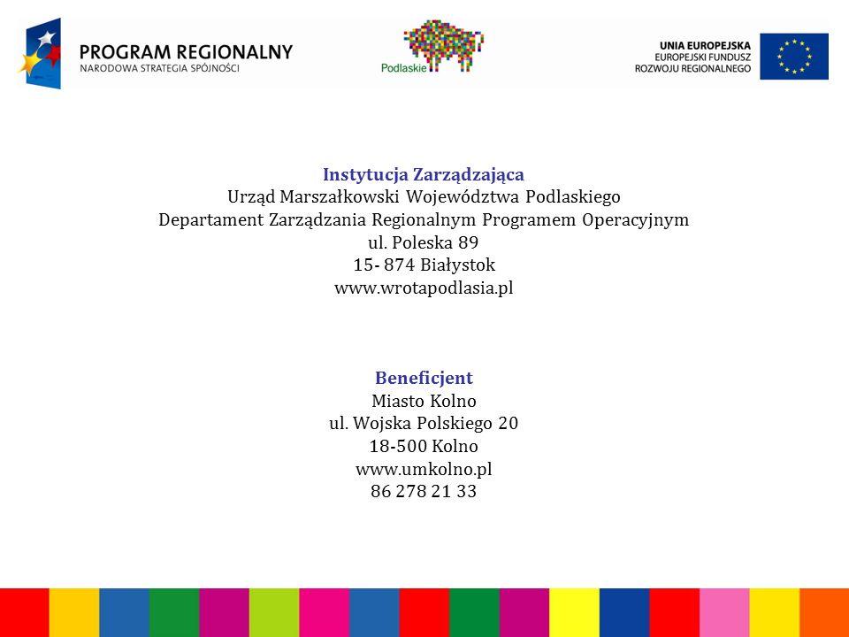 Instytucja Zarządzająca Urząd Marszałkowski Województwa Podlaskiego Departament Zarządzania Regionalnym Programem Operacyjnym ul.