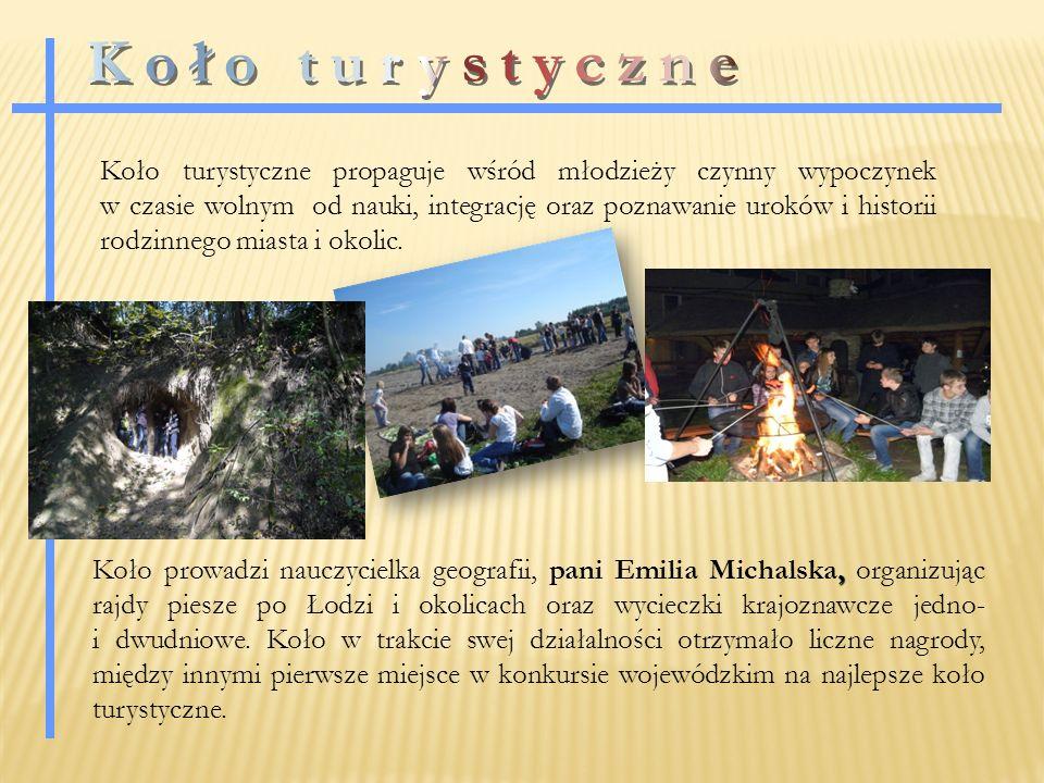 , Koło prowadzi nauczycielka geografii, pani Emilia Michalska, organizując rajdy piesze po Łodzi i okolicach oraz wycieczki krajoznawcze jedno- i dwudniowe.