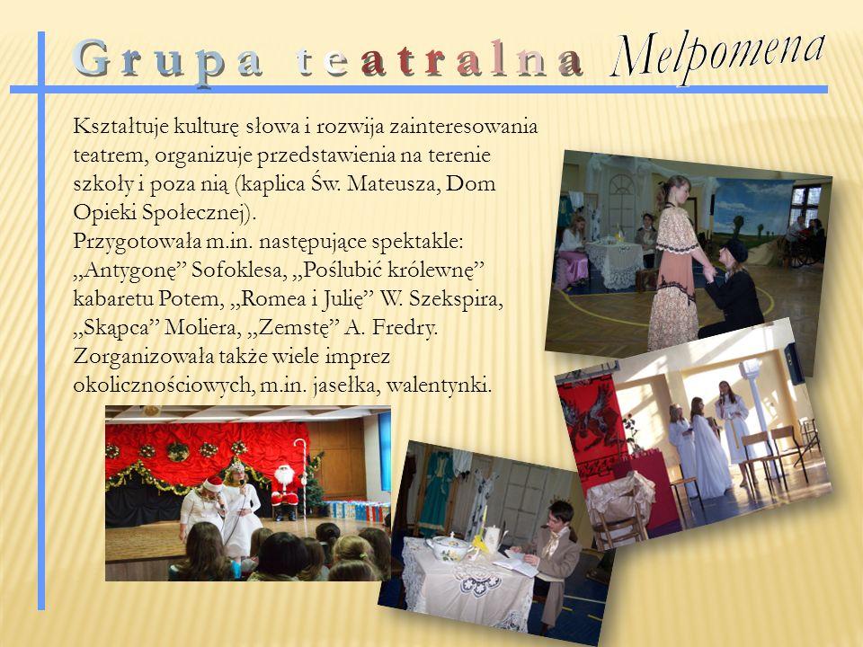 Kształtuje kulturę słowa i rozwija zainteresowania teatrem, organizuje przedstawienia na terenie szkoły i poza nią (kaplica Św.