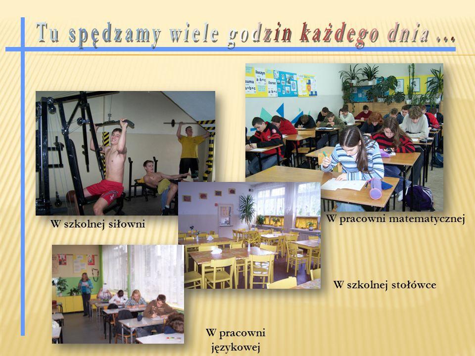 W pracowni językowej W pracowni matematycznej W szkolnej siłowni W szkolnej stołówce