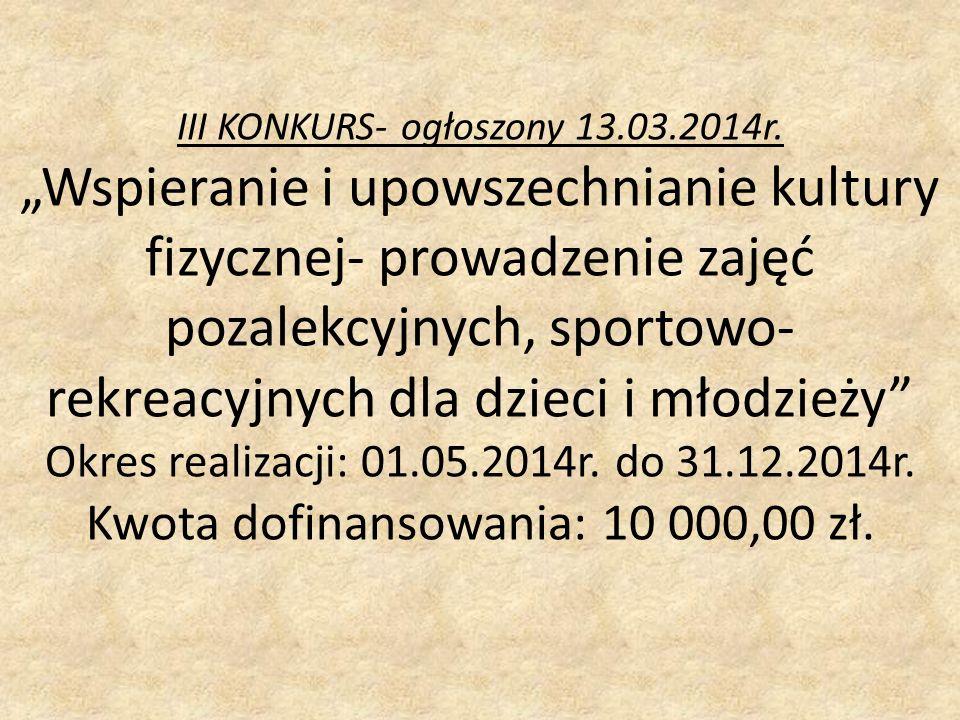III KONKURS- ogłoszony 13.03.2014r.