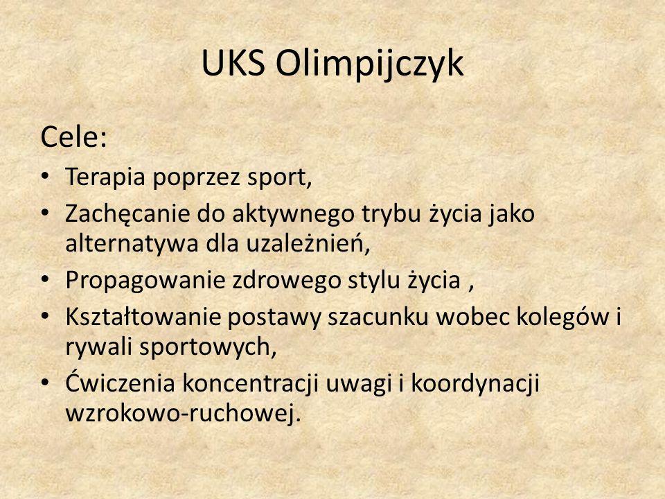 UKS Olimpijczyk Cele: Terapia poprzez sport, Zachęcanie do aktywnego trybu życia jako alternatywa dla uzależnień, Propagowanie zdrowego stylu życia, Kształtowanie postawy szacunku wobec kolegów i rywali sportowych, Ćwiczenia koncentracji uwagi i koordynacji wzrokowo-ruchowej.