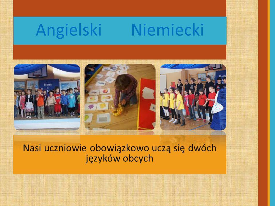 Angielski Niemiecki Nasi uczniowie obowiązkowo uczą się dwóch języków obcych
