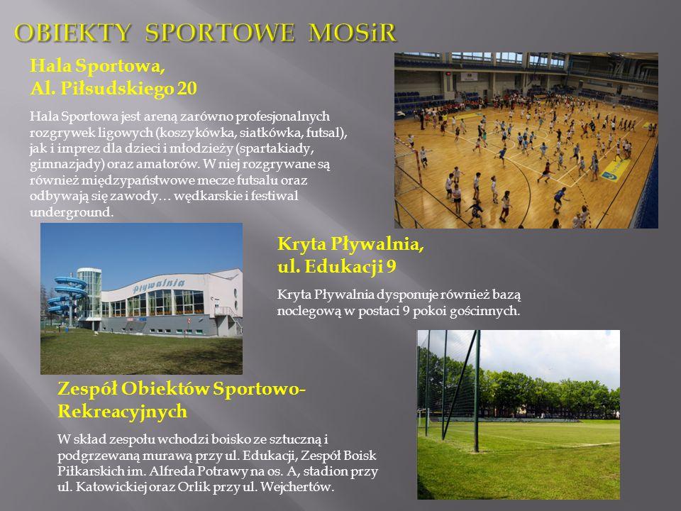 Hala Sportowa, Al. Piłsudskiego 20 Hala Sportowa jest areną zarówno profesjonalnych rozgrywek ligowych (koszykówka, siatkówka, futsal), jak i imprez d