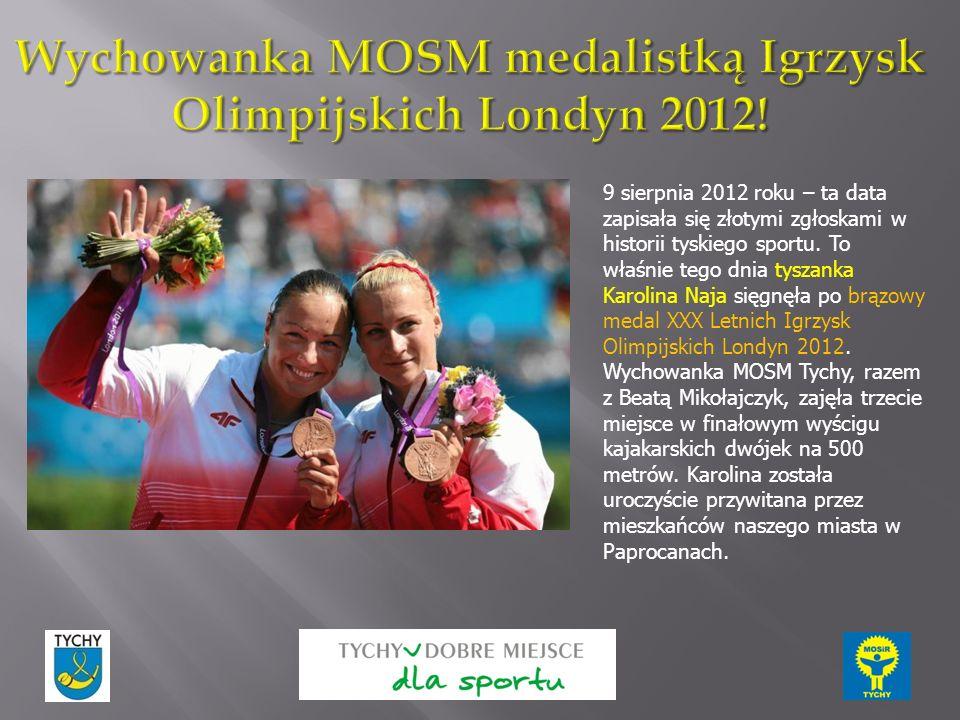 9 sierpnia 2012 roku – ta data zapisała się złotymi zgłoskami w historii tyskiego sportu. To właśnie tego dnia tyszanka Karolina Naja sięgnęła po brąz