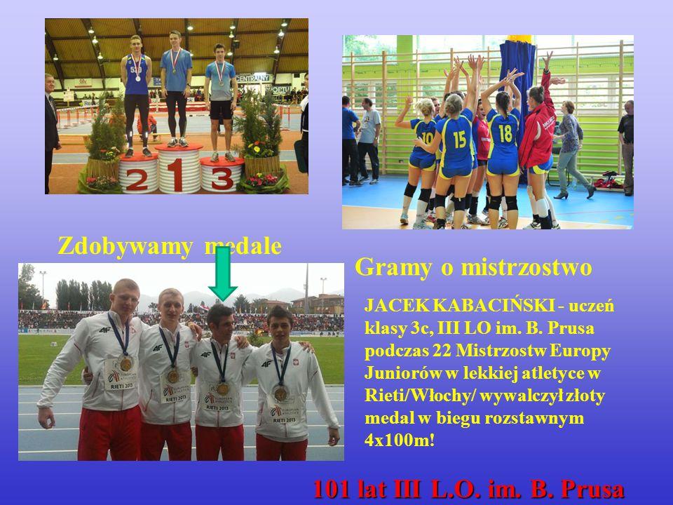 Zdobywamy medale Gramy o mistrzostwo JACEK KABACIŃSKI - uczeń klasy 3c, III LO im.