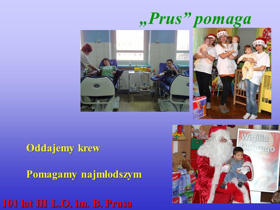 """""""Prus pomaga Oddajemy krew Pomagamy najmłodszym 101 lat III L.O. im. B. Prusa"""