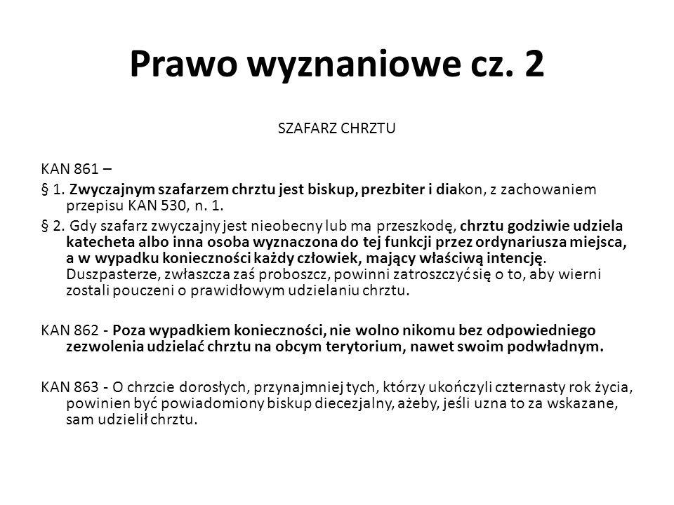 Prawo wyznaniowe cz. 2 SZAFARZ CHRZTU KAN 861 – § 1.