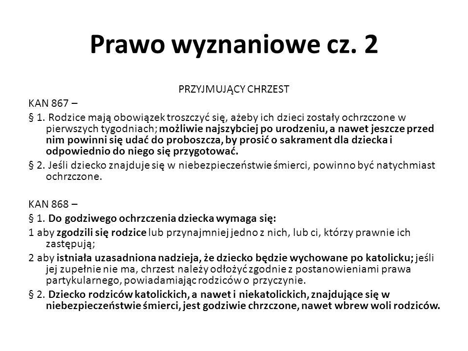 Prawo wyznaniowe cz. 2 PRZYJMUJĄCY CHRZEST KAN 867 – § 1.