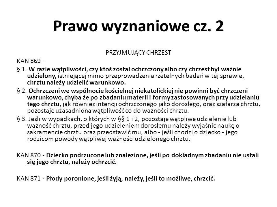 Prawo wyznaniowe cz. 2 PRZYJMUJĄCY CHRZEST KAN 869 – § 1.