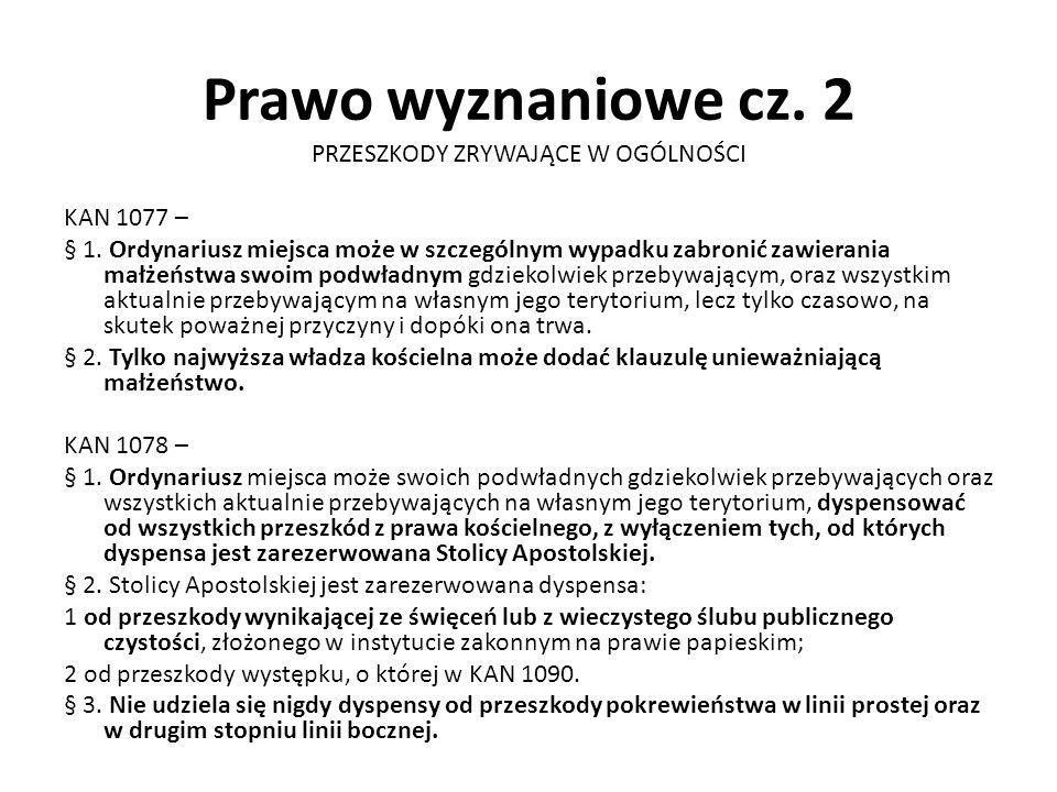 Prawo wyznaniowe cz. 2 PRZESZKODY ZRYWAJĄCE W OGÓLNOŚCI KAN 1077 – § 1.