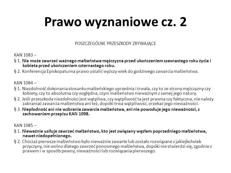 Prawo wyznaniowe cz. 2 POSZCZEGÓLNE PRZESZKODY ZRYWAJĄCE KAN 1083 – § 1.