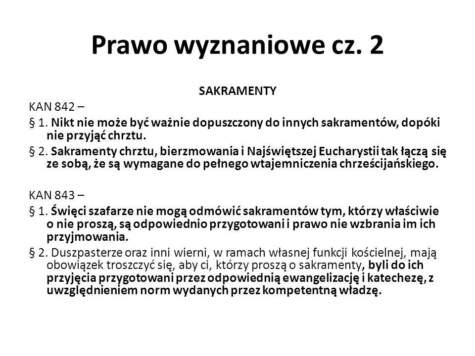 Prawo wyznaniowe cz. 2 SAKRAMENTY KAN 842 – § 1.
