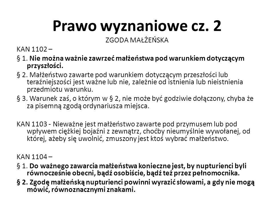 Prawo wyznaniowe cz. 2 ZGODA MAŁŻEŃSKA KAN 1102 – § 1.