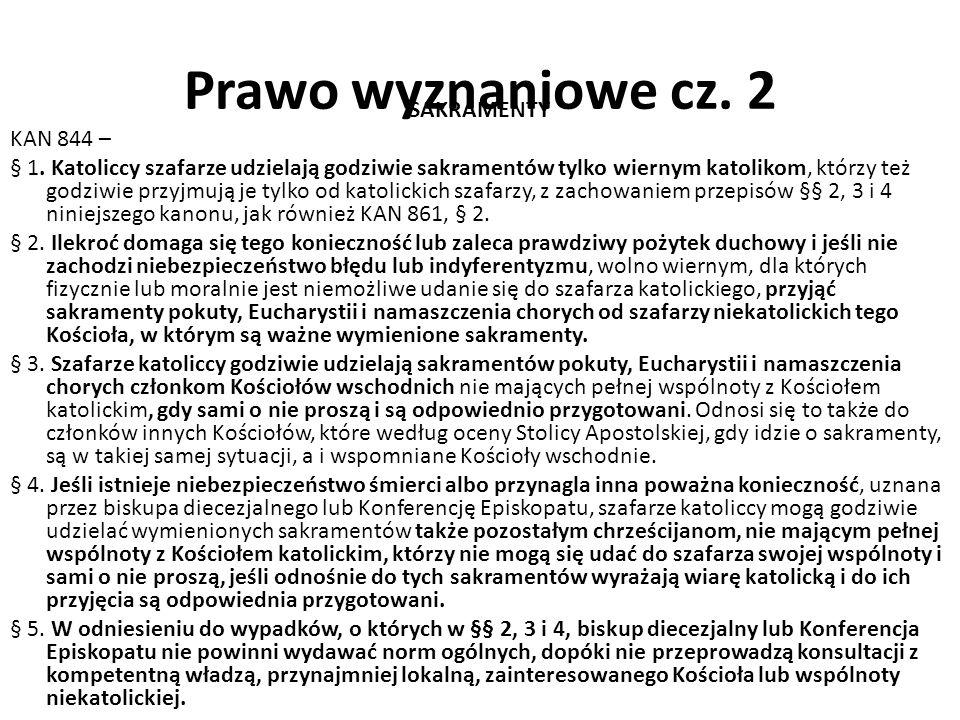 Prawo wyznaniowe cz. 2 SAKRAMENTY KAN 844 – § 1.