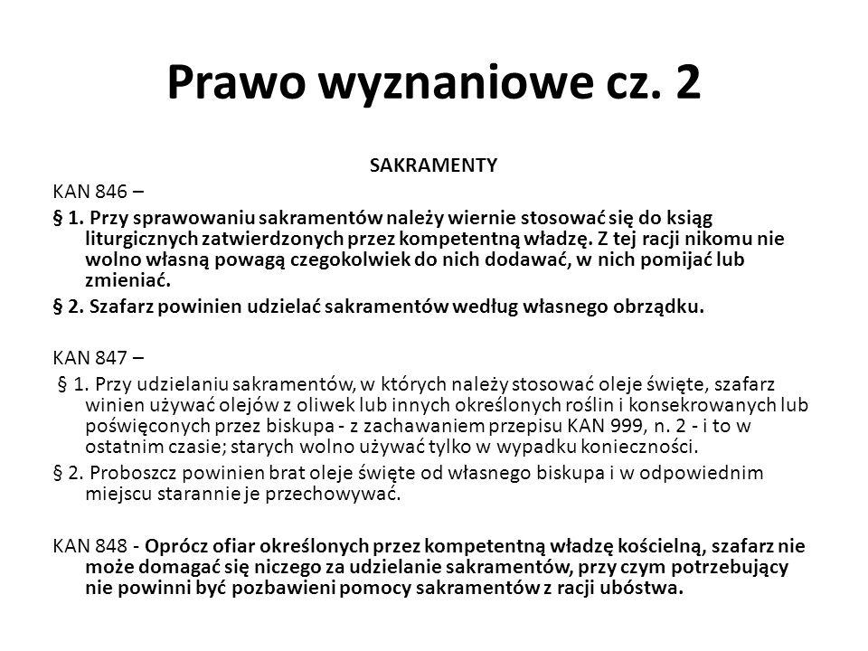 Prawo wyznaniowe cz. 2 SAKRAMENTY KAN 846 – § 1.
