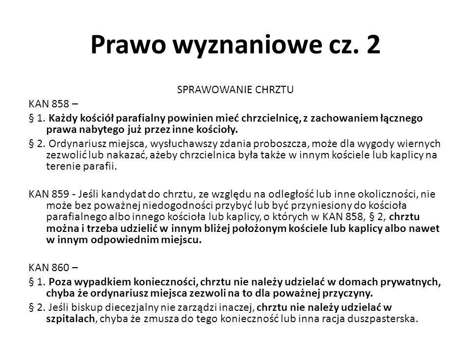 Prawo wyznaniowe cz. 2 SPRAWOWANIE CHRZTU KAN 858 – § 1.