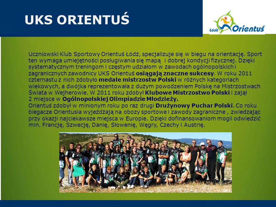 Uczniowski Klub Sportowy Orientuś Łódź, specjalizuje się w biegu na orientację. Sport ten wymaga umiejętności posługiwania się mapą i dobrej kondycji