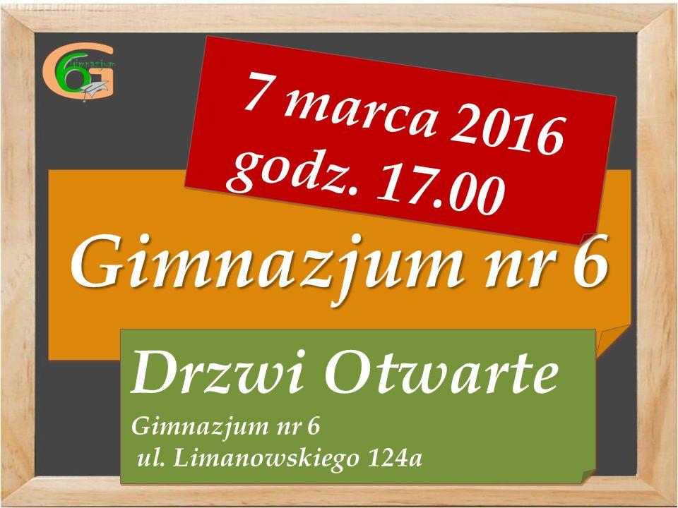Gimnazjum nr 6 7 marca 2016 godz. 17.00 7 marca 2016 godz.