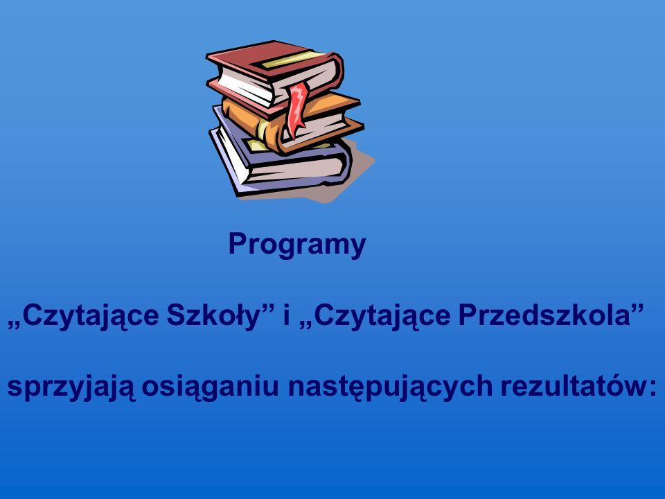"""Programy """"Czytające Szkoły i """"Czytające Przedszkola sprzyjają osiąganiu następujących rezultatów:"""