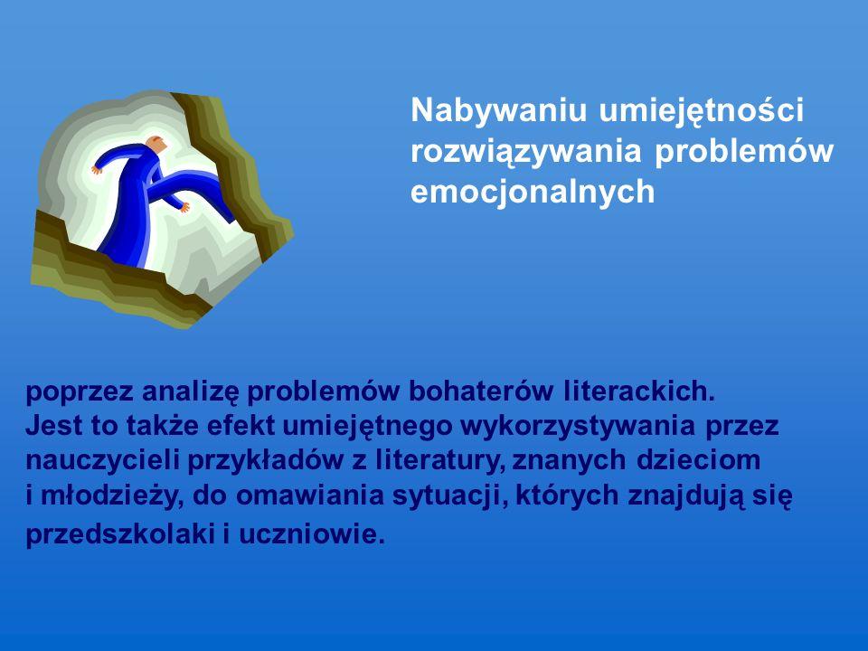 Nabywaniu umiejętności rozwiązywania problemów emocjonalnych poprzez analizę problemów bohaterów literackich.