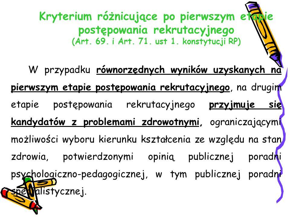 Kryterium różnicujące po pierwszym etapie postępowania rekrutacyjnego (Art.