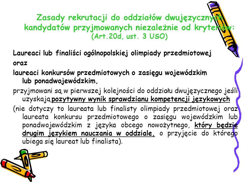 Zasady rekrutacji do oddziałów dwujęzycznych kandydatów przyjmowanych niezależnie od kryteriów: (Art.20d, ust. 3 USO) Laureaci lub finaliści ogólnopol