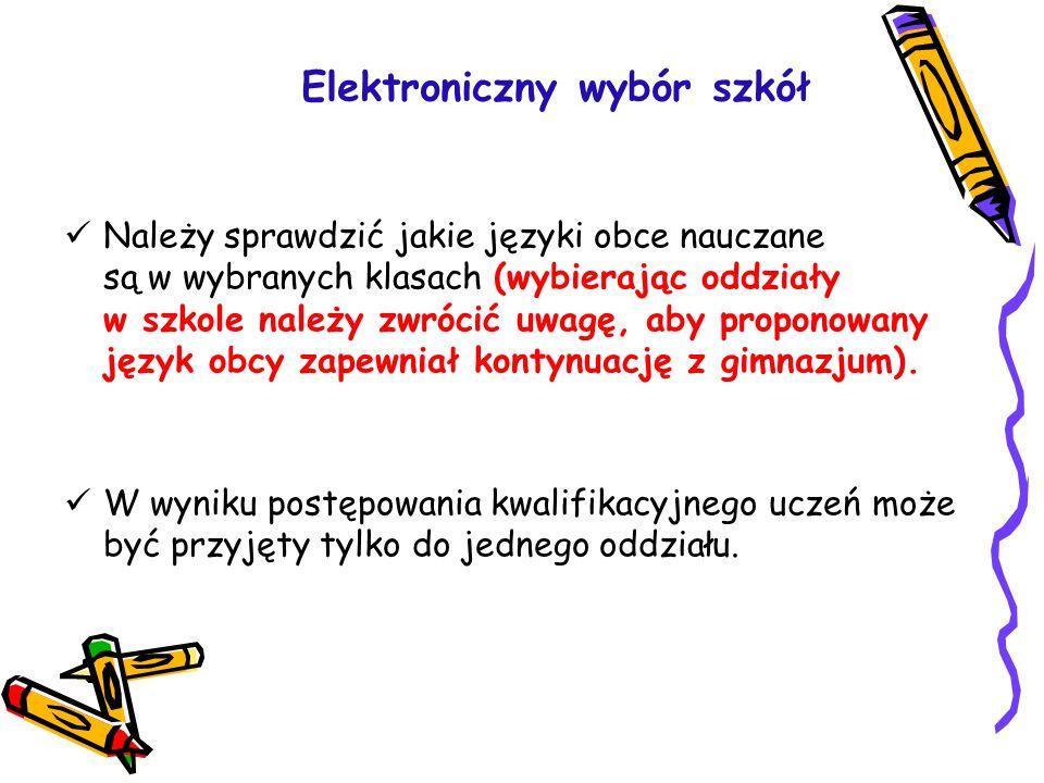 Elektroniczny wybór szkół Należy sprawdzić jakie języki obce nauczane są w wybranych klasach (wybierając oddziały w szkole należy zwrócić uwagę, aby p