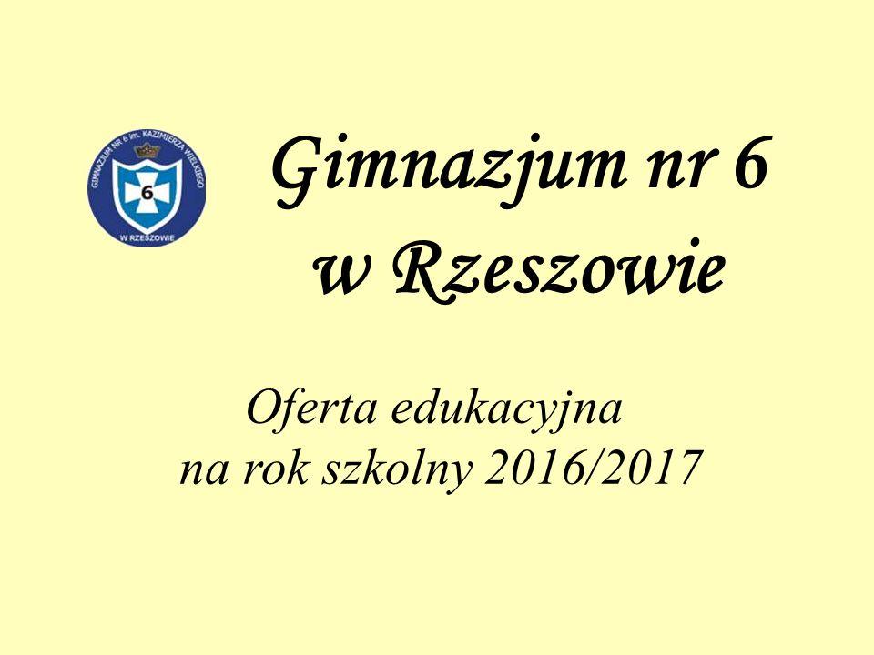 Oferta edukacyjna na rok szkolny 2016/2017 Gimnazjum nr 6 w Rzeszowie