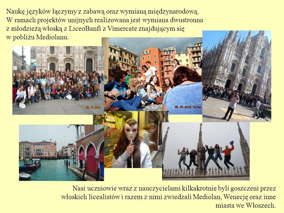 Naukę języków łączymy z zabawą oraz wymianą międzynarodową. W ramach projektów unijnych realizowana jest wymiana dwustronna z młodzieżą włoską z Liceo