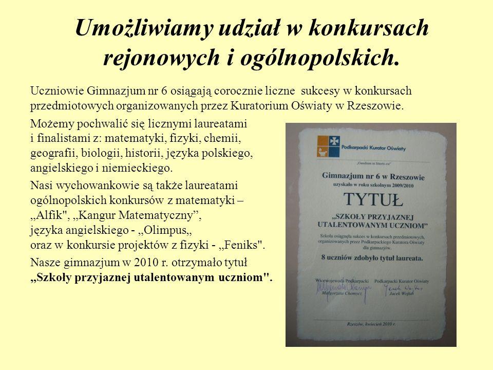 Umożliwiamy udział w konkursach rejonowych i ogólnopolskich.