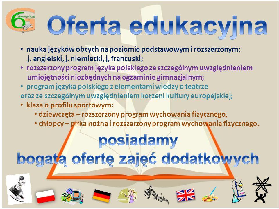 nauka języków obcych na poziomie podstawowym i rozszerzonym: j. angielski, j. niemiecki, j, francuski; rozszerzony program języka polskiego ze szczegó
