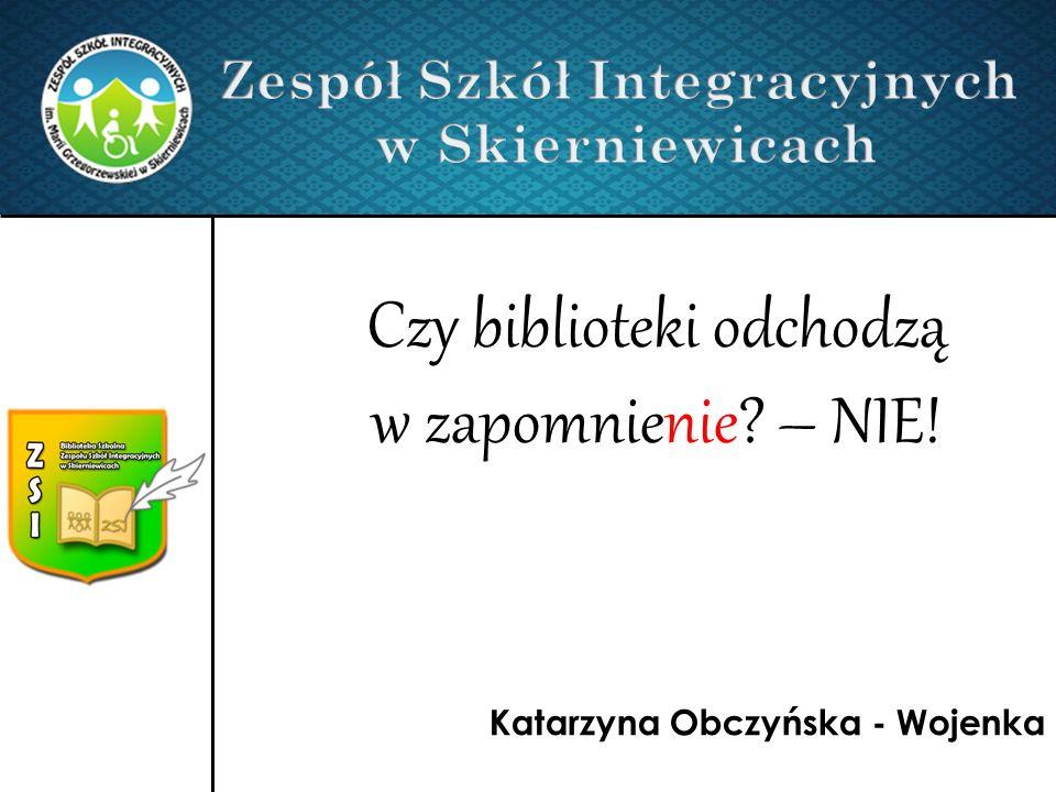 Katarzyna Obczyńska - Wojenka Czy biblioteki odchodzą w zapomnienie – NIE!