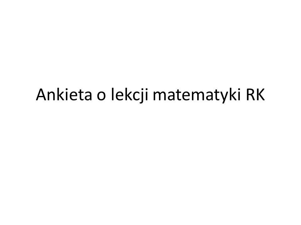 Ankieta o lekcji matematyki RK