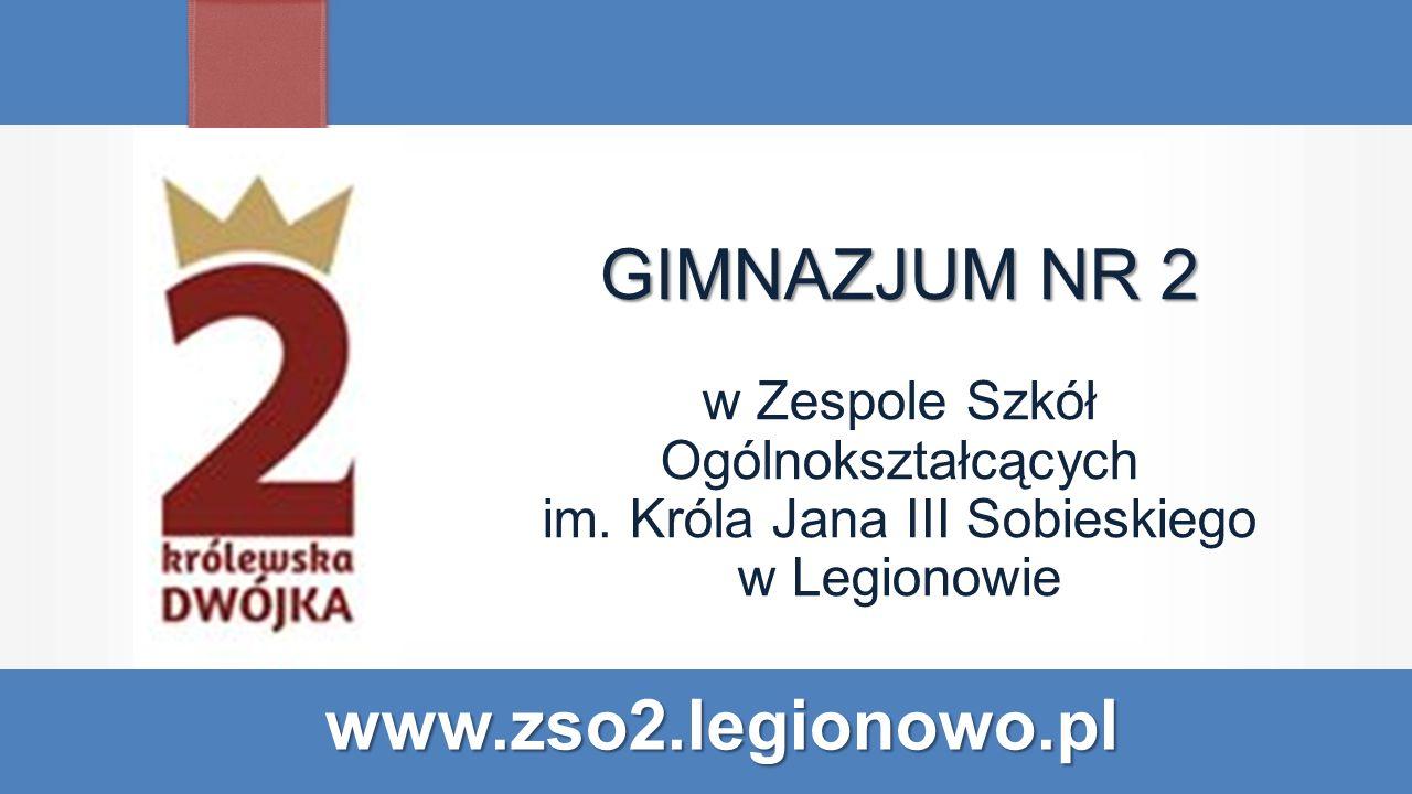GIMNAZJUM NR 2 GIMNAZJUM NR 2 w Zespole Szkół Ogólnokształcących im.