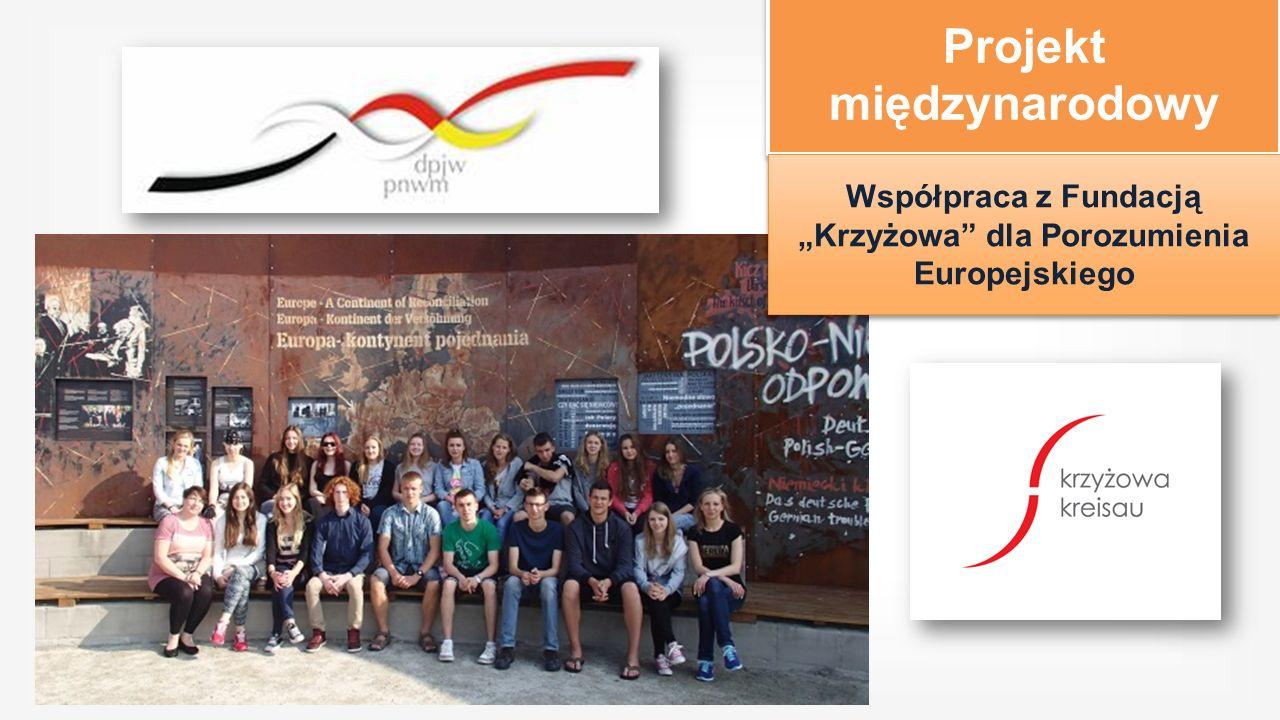 """Projekt międzynarodowy Współpraca z Fundacją """"Krzyżowa dla Porozumienia Europejskiego"""