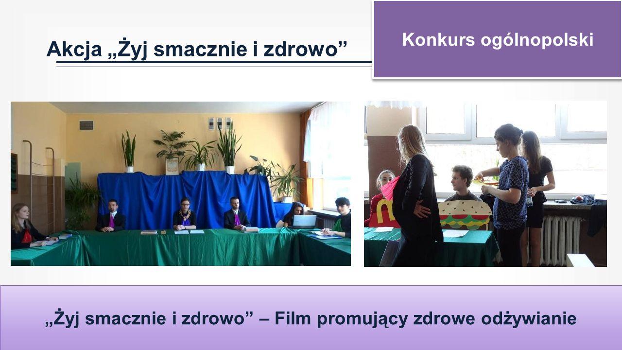 """Akcja """"Żyj smacznie i zdrowo Konkurs ogólnopolski """"Żyj smacznie i zdrowo – Film promujący zdrowe odżywianie"""