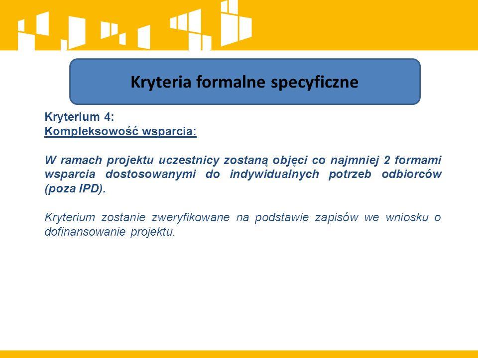 Kryterium 4: Kompleksowość wsparcia: W ramach projektu uczestnicy zostaną objęci co najmniej 2 formami wsparcia dostosowanymi do indywidualnych potrzeb odbiorców (poza IPD).