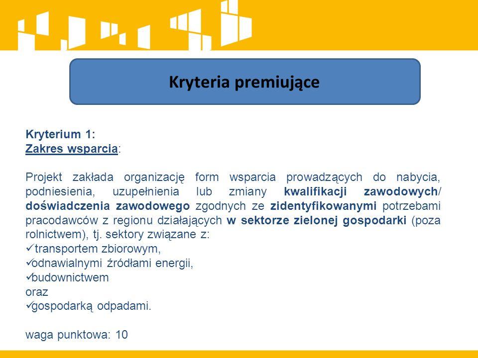 Kryterium 1: Zakres wsparcia: Projekt zakłada organizację form wsparcia prowadzących do nabycia, podniesienia, uzupełnienia lub zmiany kwalifikacji zawodowych/ doświadczenia zawodowego zgodnych ze zidentyfikowanymi potrzebami pracodawców z regionu działających w sektorze zielonej gospodarki (poza rolnictwem), tj.