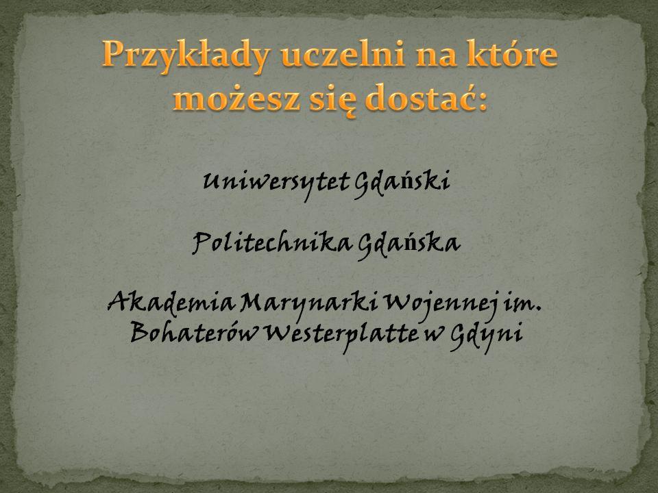 Uniwersytet Gda ń ski Politechnika Gda ń ska Akademia Marynarki Wojennej im. Bohaterów Westerplatte w Gdyni