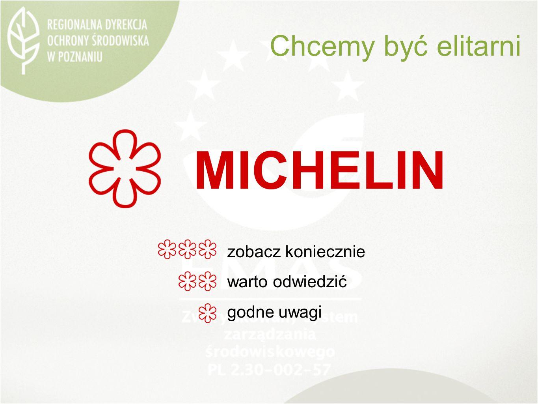 Chcemy być elitarni MICHELIN zobacz koniecznie warto odwiedzić godne uwagi