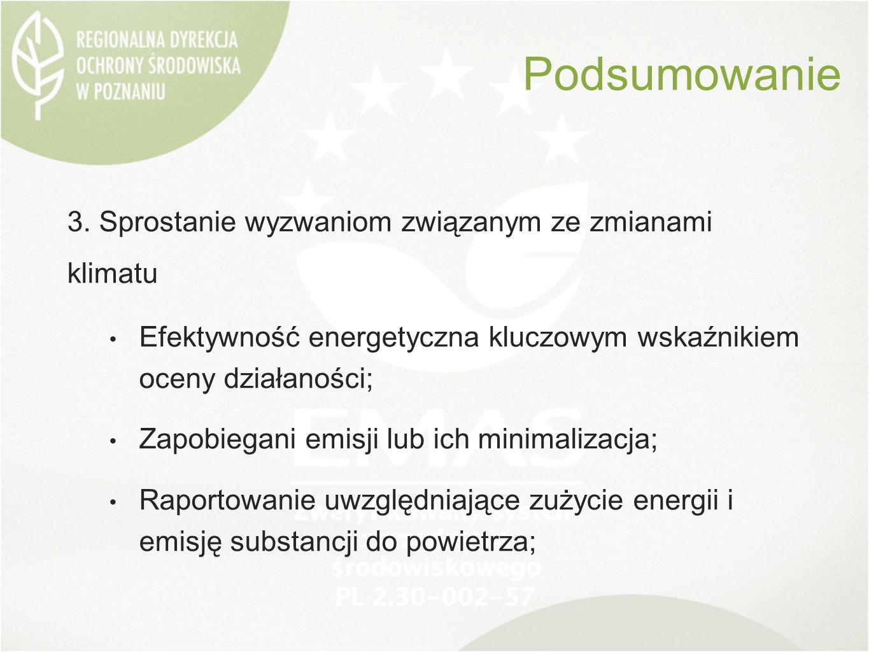 3. Sprostanie wyzwaniom związanym ze zmianami klimatu Efektywność energetyczna kluczowym wskaźnikiem oceny działaności; Zapobiegani emisji lub ich min