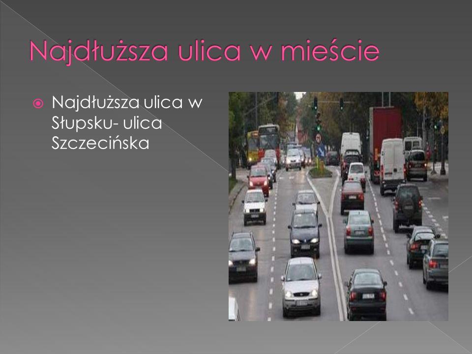  Najdłuższa ulica w Słupsku- ulica Szczecińska