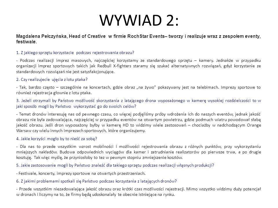 WYWIAD 2: Magdalena Pełczyńska, Head of Creative w firmie RochStar Events– tworzy i realizuje wraz z zespołem eventy, festiwale. 1. Z jakiego sprzętu