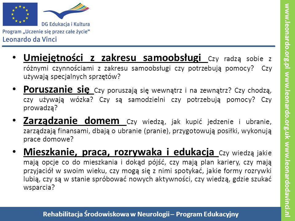 www.leonardo.org.pl www.leonardo.org.uk www.leonardodavinci.nl Umiejętności z zakresu samoobsługi Czy radzą sobie z różnymi czynnościami z zakresu samoobsługi czy potrzebują pomocy.