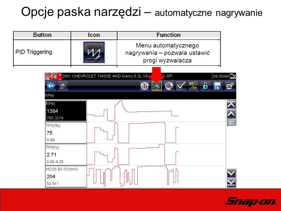 Opcje paska narzędzi – automatyczne nagrywanie Menu automatycznego nagrywania – pozwala ustawić progi wyzwalacza