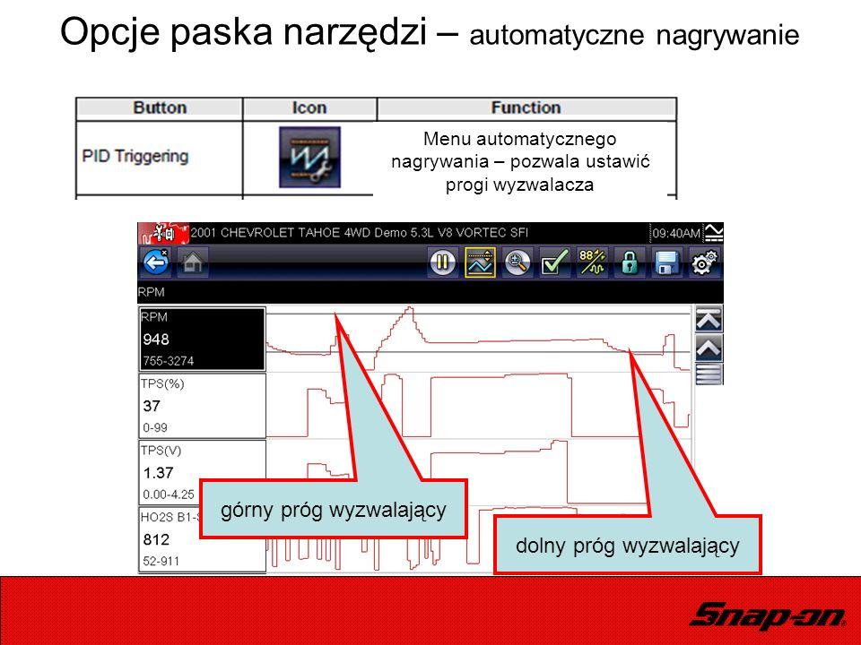 Opcje paska narzędzi – automatyczne nagrywanie górny próg wyzwalający dolny próg wyzwalający Menu automatycznego nagrywania – pozwala ustawić progi wy