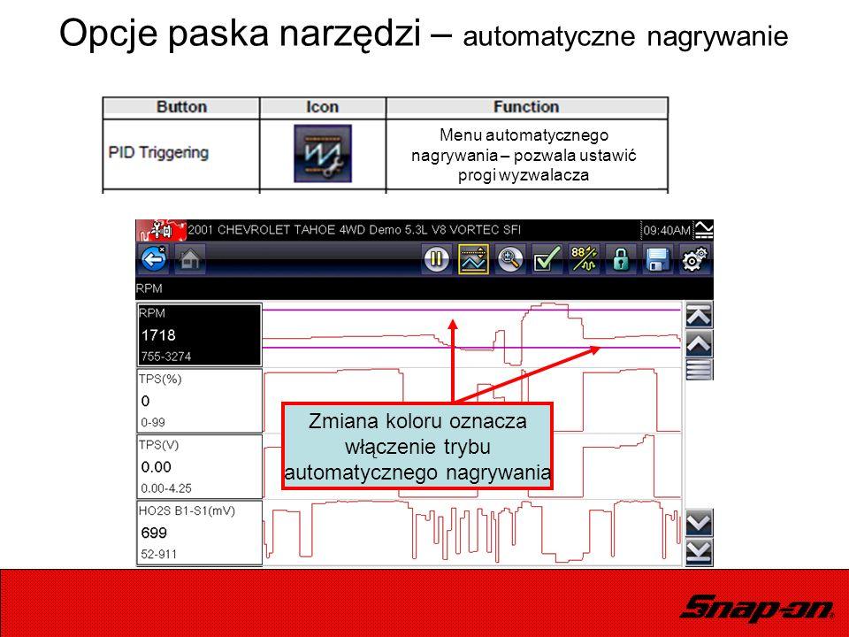 Opcje paska narzędzi – automatyczne nagrywanie Zmiana koloru oznacza włączenie trybu automatycznego nagrywania Menu automatycznego nagrywania – pozwal